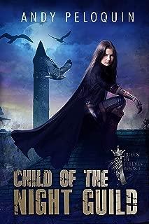 Child of the Night Guild: A Grimdark Epic Fantasy Thief Adventure (Queen of Thieves Book 1)