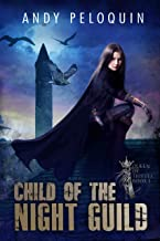 Child of the Night Guild: A Grimdark Epic Fantasy Thief Adventure (Queen of Thieves Book 1)