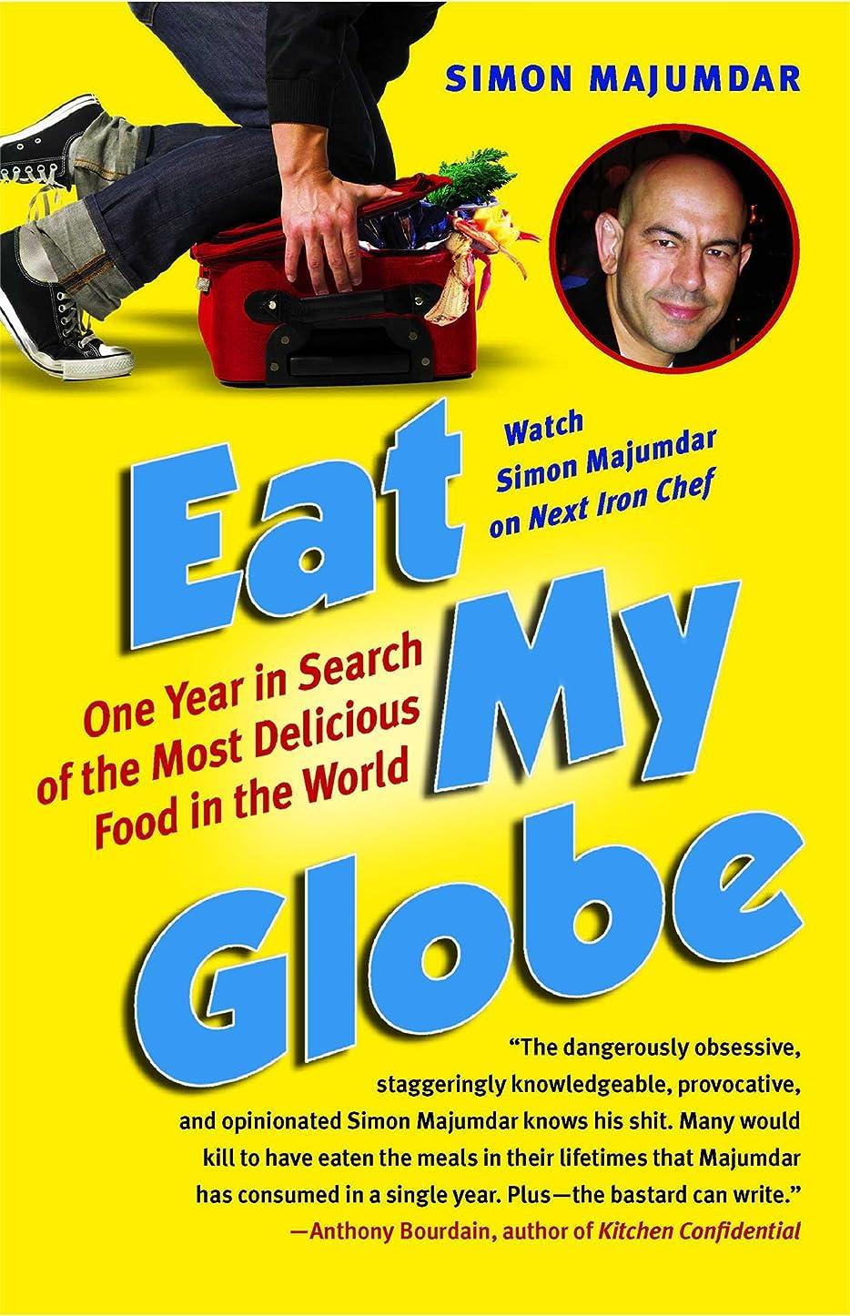 白い時間とともにすでにEat My Globe: One Year to Go Everywhere and Eat Everything (English Edition)