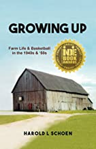 Growing Up: Farm Life & Basketball in the 1940s & '50s