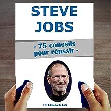Steve Jobs: 75 Conseils et inspirations pour réussir