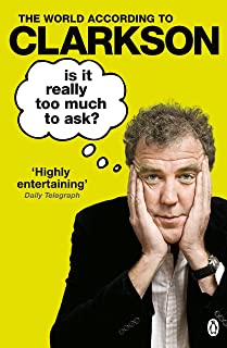 Is It Really Too Much To Ask?: The World According to Clarkson Volume 5 (English Edition)