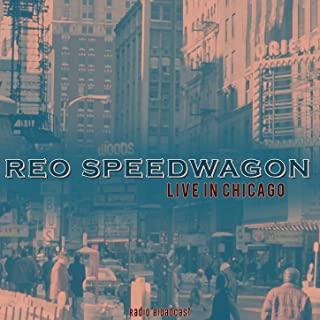Reo Speedwagon: Live in Chicago