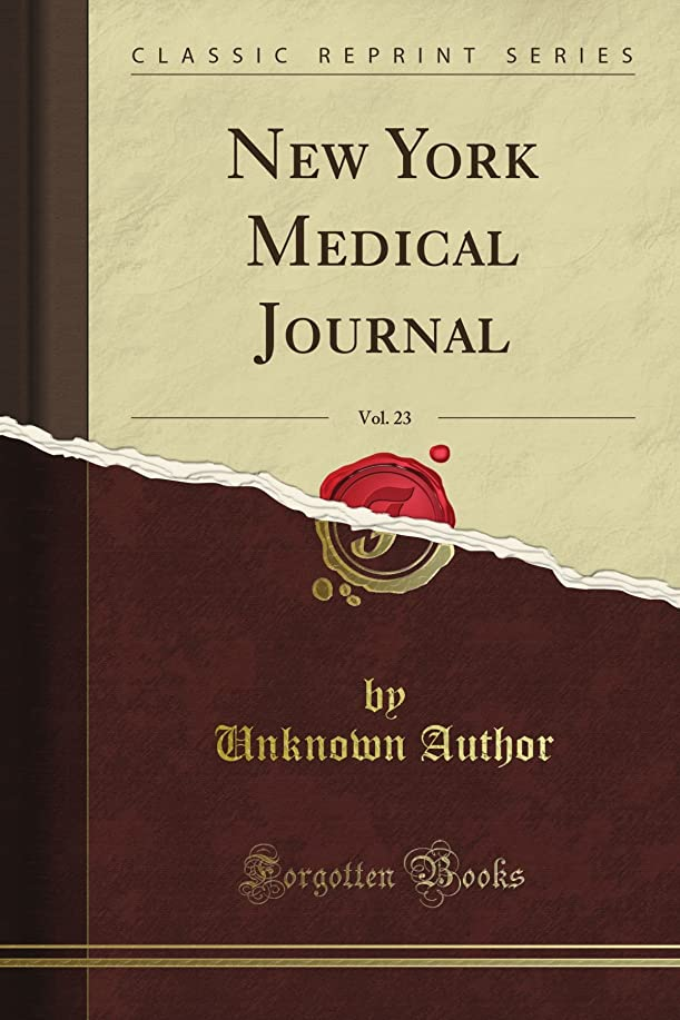 ペナルティ徹底パラメータNew York Medical Journal, Vol. 23 (Classic Reprint)