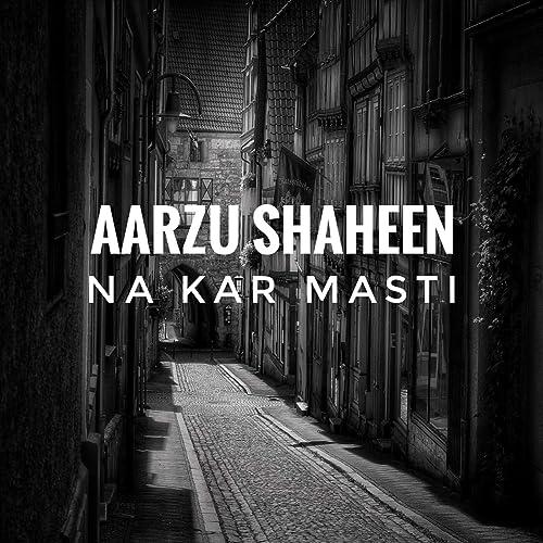 Ao Na Kabhi Mere Gaon Main by Aarzu Shaheen on Amazon Music