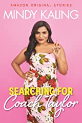 Searching for Coach Taylor (Nothing Like I Imagined) Kindle Edition