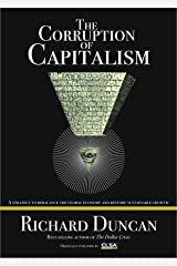 The Corruption of Capitalism: A Strategy To Rebalance The Global Economy And Restore Sustainable Growth Kindle Edition