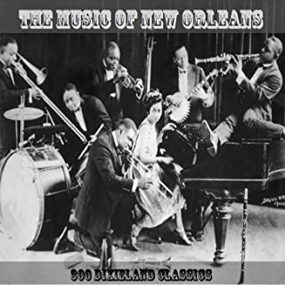 The Music of New Orleans 300 Dixieland Classics