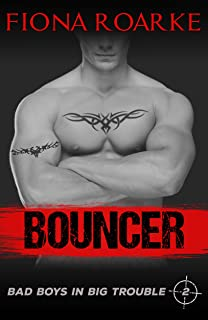 Bouncer (Bad Boys in Big Trouble Book 2)