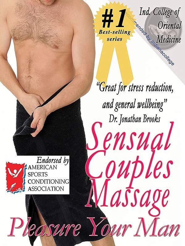 Sensual Couples Massage Pleasure Your Man