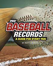 Pro Baseball Records: A Guide for Every Fan (The Ultimate Guides to Pro Sports Records)