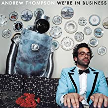 Best andrew thompson we re in business Reviews