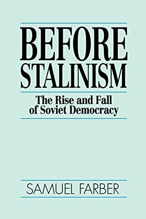 Before Stalinism: The Rise & Fall of Soviet Democracy