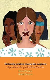 Violencia política contra las mujeres: el precio de la paridad en México