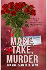 Make, Take, Murder: Book #5 in the Kiki Lowenstein Mystery Series (Can be read as a stand-alone book.) Kindle Edition
