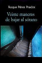 Veinte maneras de bajar al sótano (Spanish Edition)