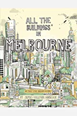 All the Buildings in Melbourne: ...that I've Drawn so Far Hardcover