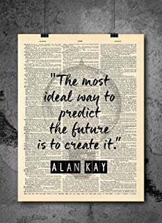 Alan Kay - Quote : The most ideal way to predict the future is to create it - Inspirational Wall Art Vintage Art Print - Home or Office Decor - No Frame