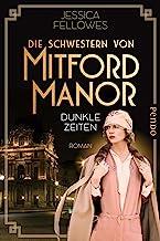 Die Schwestern von Mitford Manor – Dunkle Zeiten (Mitford-Schwestern 3): Roman (German Edition)