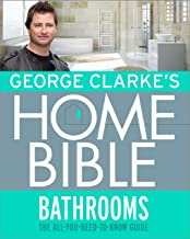 George Clarke's Home Bible: Bathrooms: The All-You-Need-To-Know Guide (English Edition)