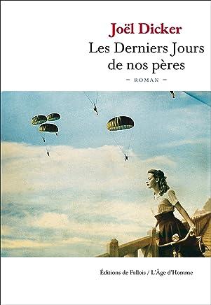 Les Derniers Jours de nos pères (French Edition)