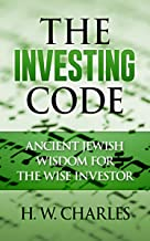 The Investing Code: Ancient Jewish Wisdom for the Wise Investor