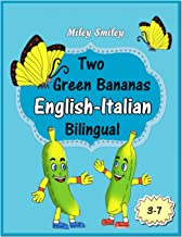 English-Italian:Two Green Bananas-Due Banane Verdi short stories for beginners (English-Italian bilingual books, ESL dual language)
