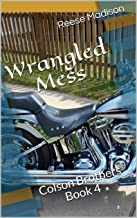 Wrangled Mess: Colson Brothers Book 4 (Colson Brothers Series)
