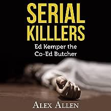 Serial Killers: Ed Kemper The Co-Ed Killer