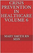 Crisis Prevention in Healthcare Volume 6