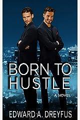 Born to Hustle Kindle Edition