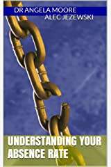 Understanding Your Absence Rate Kindle Edition