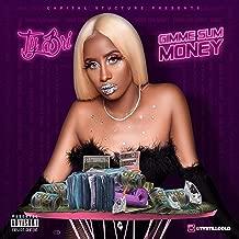 Gimme Sum Money [Explicit]