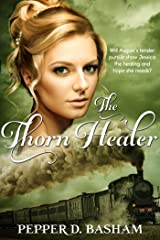 The Thorn Healer (Penned in Time Book 3) Kindle Edition