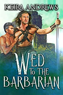Wed to the Barbarian (Barbarian Duet Book 1)