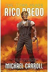 Rico Dredd: The Titan Years Kindle Edition