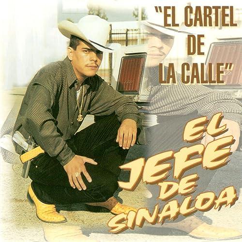 El Cartel De La Calle by El Jefe De Sinaloa on Amazon Music ...