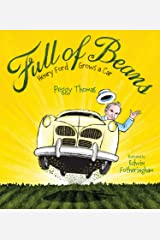 Full of Beans: Henry Ford Grows a Car Kindle Edition