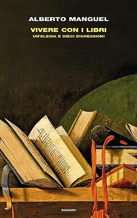 Vivere con i libri: Unelegia e dieci digressioni (Frontiere Einaudi)