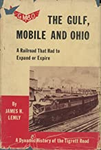 The Gulf, Mobile And Ohio: A Railroad That Had To Expand Or Expire