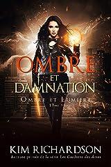 Ombre et Damnation (Ombre et Lumière t. 5) Format Kindle