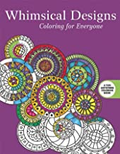 Whimsical Designs: Coloring for Everyone (Creative Stress Relieving Adult Coloring)