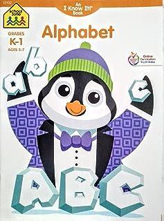 School Zone Grades K-1 an I Know It! Alphabet Workbook