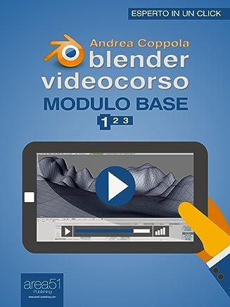 Blender Videocorso Modulo base. Lezione 1 (Esperto in un click)