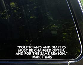 politicians and diapers should be changed often