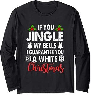Jingle My Bells Shirt Funny Adults Christmas Gag Pajama Long Sleeve T-Shirt