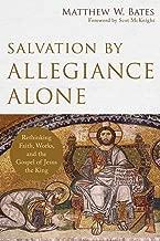 Best matthew bates salvation by allegiance alone Reviews