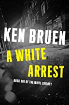 A White Arrest (The White Trilogy Book 1)