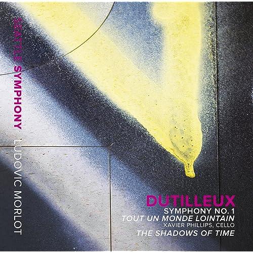 Dutilleux Symphony No 1 Tout Un Monde Lointain The