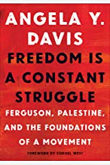 Freedom Is a Constant Struggle: Ferguson, Palestine, and the Foundations of a Movement Kindle Edition